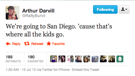 @rattyburvil: We're going to San Diego. 'cause that's where all the kids go.