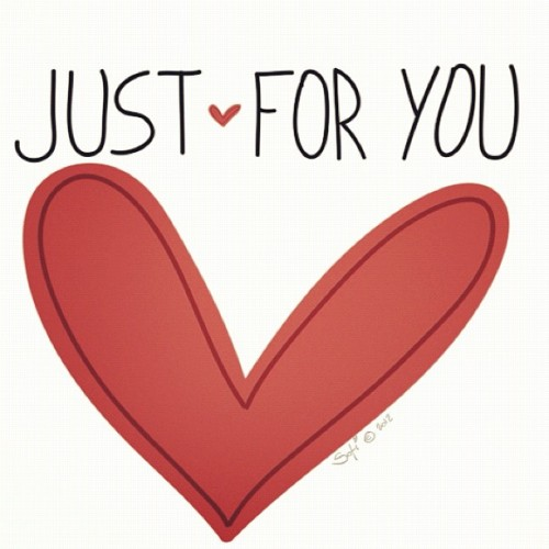 Just for you ❤❤❤ http://instagr.am/p/M_ith1JRsC/