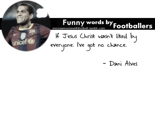 Footballer Words: Dani Alves