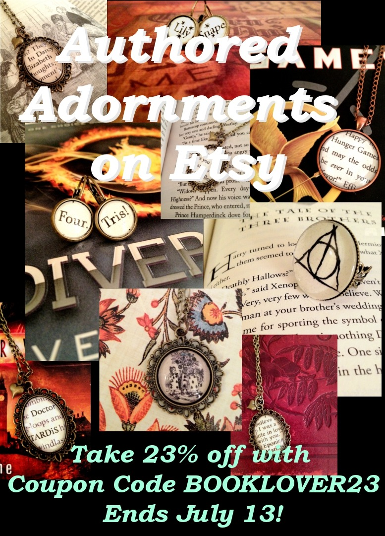 23% off everything until midnight PST tonight. Use Coupon Code BOOKLOVER23 Etsy Shop