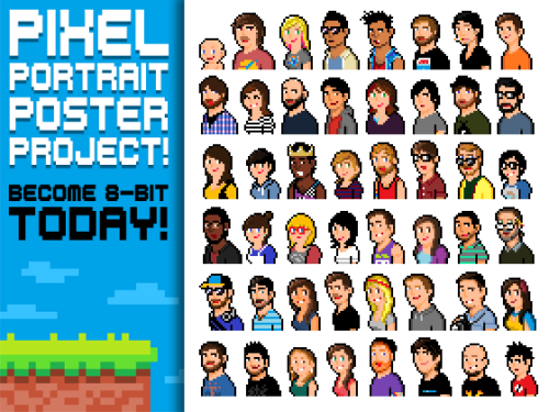 "PIXEL PORTRAIT POSTER PROJECT! ""I just launched my first Kickstarter!!! Creating 8-bit Pixel Portraits for Kickstarter Backers and bringing them all together into a beautiful Limited Edition Art Print! Check it out! ♥"" - Drew PIXEL PORTRAIT POSTER PROJECT! by Drew Wise (Facebook) (Twitter) Via: drewpixel"