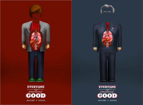 Everyone has something good, become a Donor. Organ Donation Ads