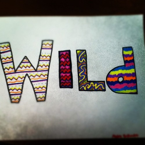 Hey I heard you were a wild one. #wild #child #artsy #feeling #creative #markers #instagood #doubletap #followme #summer #2k12 (Taken with Instagram)