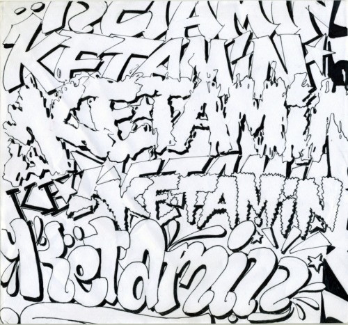 "my hommage to Ketamine, i just love the letters and the sound of that word. i speak german, thats why i wrote ""ketamin"" for all you grammar nazis out there."