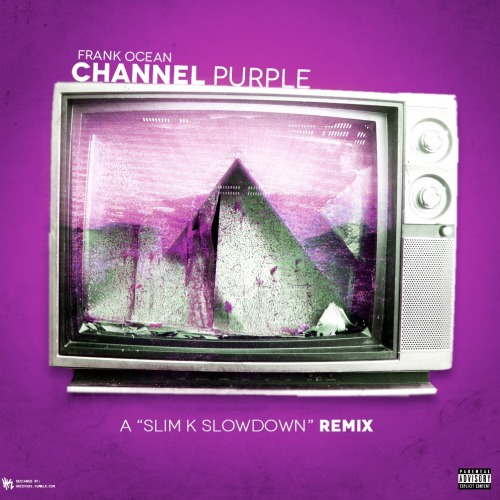 Mixtape Cover: Frank Ocean: Channel Purple (Channel Orange C&S) - SlimK  Download H E R E
