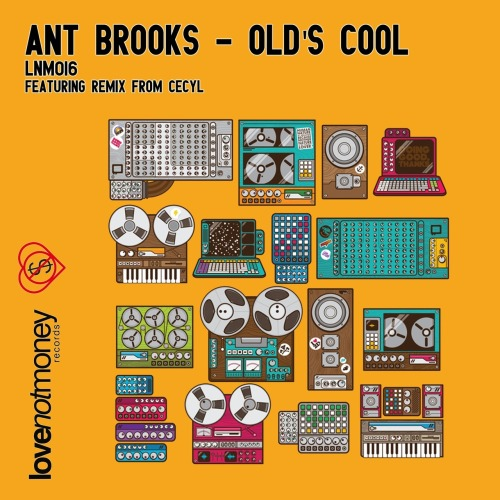 Leeds based Love Not Money Records release Old's Cool EP delivered by fellow citizen Ant Brooks including remix by British Cecyl.