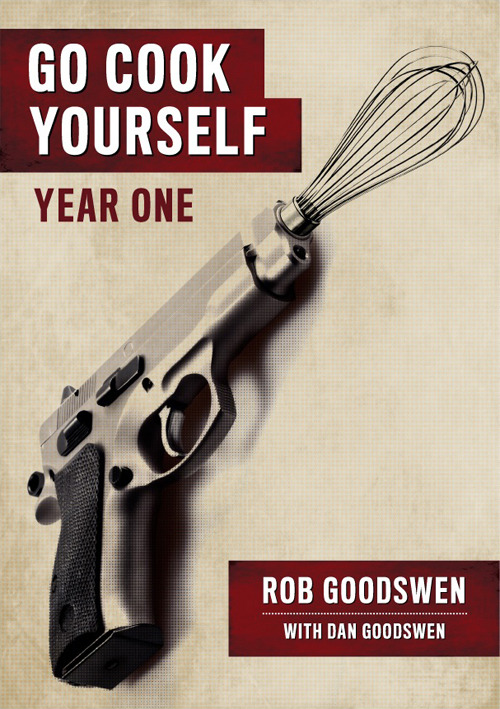 gocookyourself:  Presenting… Go Cook Yourself: Year One! Our first book, Year One features 40 of our tastiest recipes SHARE our cover, designed by the amazing Signalnoise! PRE-ORDER the ebook now for just $5! FIVE FUCKING DOLLARS PEOPLE! TELL all your friends. Fuck it, tell everyone. HIT the pin to remove this post if you don't like awesome things, then GO COOK YOURSELF  Presenting the cover for our first ever recipe book - please share! :)