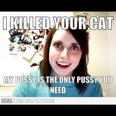 Psycho Girlfriend: Pussy #female #girl #women #woman #logic #relationships #couples #boyfriend #girlfriend #pussy #cat #pet #crazy #psycho #lol #funny #comedy #hilarious #lmao #lmfao #photography #illustration #graphic #picture #drawing  (Taken with Instagram)