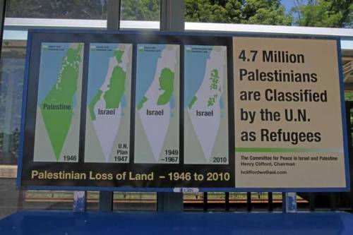 "israelfacts:  A paid advertisement displayed at the Chappaqua Metro-North train station, New York, July 10, 2012. The signs, which cost $25,000 to run at up to 10 Metro-North stations for 30 days, were paid for by an 84-year-old ex-Wall Street financier. ""If the facts are inflammatory then they are inflammatory,"" said Henry Clifford, the chairman of a 10-member group called the Committee for Peace in Israel/Palestine. ""All of the Middle East is infected with the virus of the Arab-Israeli conflict. People need to know the truth of the matter."" The posters have been strategically placed as he was targeting ""high IQ readers"". They have been seen in Westchester, Chappaqua, Mount Kisco, Scarsdale, Tarrytown and White Plains. ""My audience is people who have the intellectual curiosity to have an open mind, whether they agree with it or disagree with it,"" said Clifford. Photo credit: Seth Harrison Read also: NY ads depicting Palestinian dispossession are termed anti-Semitic by 'Jewish community' Backer of NY ads exposing Palestinian land-loss says response has been 'astounding' and news 'coverage is pouring in'  ""I have received nothing but positive responses with two exceptions [by email],"" said Clifford, whose email address hcliffordws@aol.com, is on the ads. ""This has produced an overwhelming response."" Over the years Clifford and his group Committee for Peace and Palestine have run ads and written countless letters to newspapers with nothing like this impact, he said. It never got covered. Last year he put up billboards in New Haven and Old Saybrook, CT, asking Americans about the $30 billion in aid pledged to Israel over ten years, ""Can we afford this?"" ""The response was really pitiful,"" he said. The commuter platform ads seem to have struck a nerve, he said, because they are in the heart of New York's media zone, viewed by movers and shakers, the affluent and the educated. There have already been threats to take the ads down, he said. A Brooklyn religious Jewish group went to the MTA to demand that the ads be pulled. ""To their everlasting credit, they said, These ads were brought to us by CBS Outdoor, a reputable company. They screened them, they approved them. It is not our job to censor them."" But CBS Outdoor folded on less-provocative billboards put up around Los Angeles a month back, and tore them down. What's to stop these ads from being ripped down? ""They can't. I have a contract. The ads are there and have been paid for. I can take legal action if they fail to abide by the contract."" I said the success of the ads indicates a shift in public opinion. Clifford said he wasn't sure about that. ""I really don't see that the American people are any better informed than they were a year ago about this matter. There is a great amount of lack of knowledge, misinformation and even lack of interest. They think, 'Oh it's a mess over there,' and then they yawn. We are trying to spread the word."" Clifford's Committee for Peace and Palestine has tried to stir a change in US policy for over ten years. I asked him about the charge that the ads are anti-Semitic. ""My response is that maps are historically and geographically the truth. You cannot make a map anti-Semitic. Either it's accurate or inaccurate. Those who disapprove of these ads, if they want to show they're inaccurate, they should bring that proof forward."""