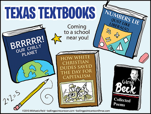 thepeoplesrecord:  So true. Click here to find out how Texas-made textbooks influence American education.