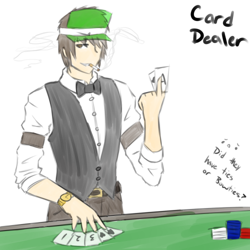 Does anyone else remember those old Card dealers with those green hats?  ._. I did. Why did I? I don't know.