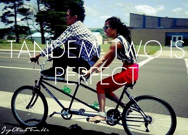 Tandem; Two is perfect. IvyAtrakt-Tumblr