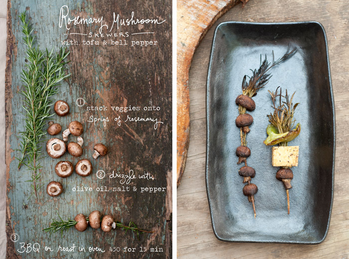 "Rosemary Mushroom Kebabs are great on the BBQ or you can roast them in the oven. Using rosemary sprigs (instead of wooden or metal skewers) will herb-infuse your vegetables as they cook. I stacked mushrooms, marinated tofu and bell peppers on mine- but you can literally put anything on them, even meat. If you can find a rosemary bush, it's preferable to pick the sprigs yourself, as the stems will be heartier than the store bought kind, and easier to poke through veggies. Cut veggies big, so they won't fall apart as you ""string"" them.  Remember certain items cook faster than others, so separate them onto different kebabs if necessary. Serve your results on top of rice, or alone with a (yogurt? tahini?) dipping sauce. By Erin Gleeson for The Forest Feast"