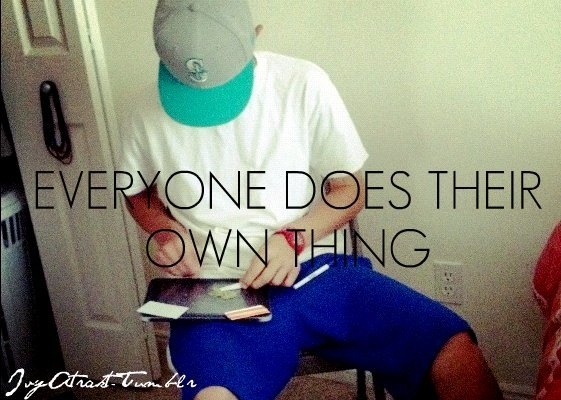 Everyone does their own thing. IvyAtrakt-Tumblr