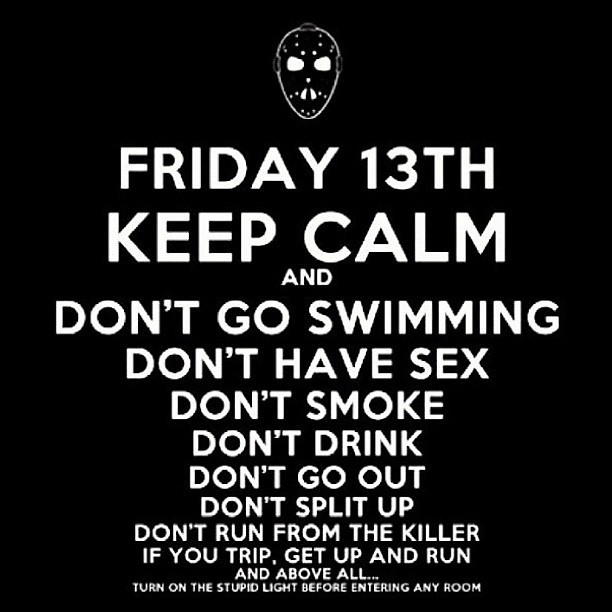 jkbeynon:  Haha #friday #fridaythe13th #killer #scary #dumb (Taken with Instagram)