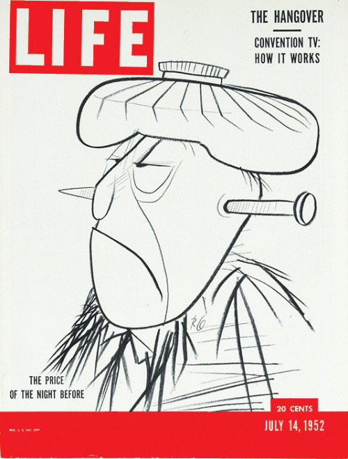 "life:  Interesting choice of headlines for the July 14, 1952 issue of LIFE: ""THE HANGOVER"" and ""Convention TV: How it Works"""