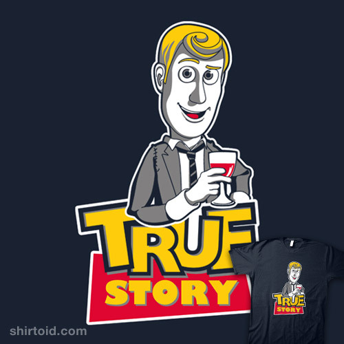 :)) shirtoid:  True Story