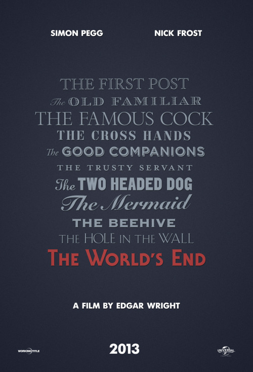 Poster: Edgar Wright's THE WORLD'S END  | Collider The film has officially been greenlit by Universal.
