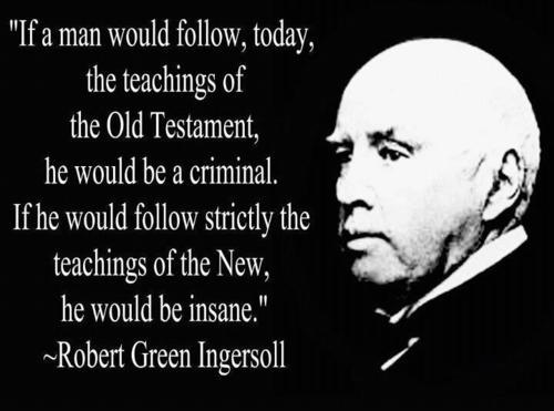 Robert Green Ingersoll should be a more well-known and better-celebrated figure in American history. He was a voice for non-believers at a time where it was very inconvenient to be a non-believer.