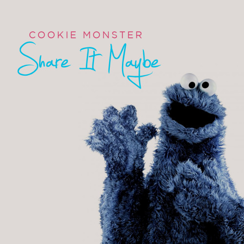 Cookie Monster Share It Maybe by Jeff Rooks.