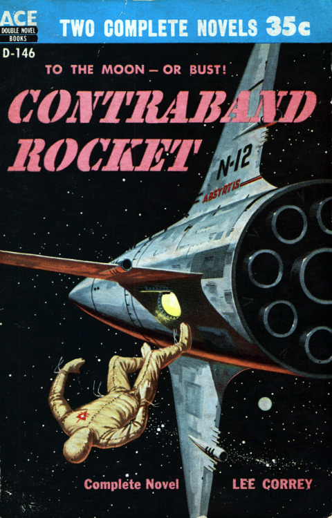 Lee Correy (aka G. Harry Stine, rocket engineer): Contraband Rocket. Ace Books, New York, 1956. Artist: Ed Valigursky (profile at Pulpartists).