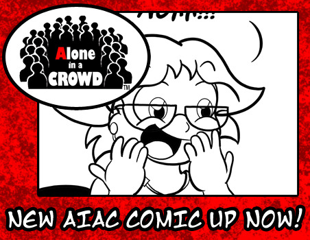 "tom-aiac:  Oh yeah, you better lumpin' read today's new ""Alone in a Crowd"" comic! Like seriously! Oh my glob!"