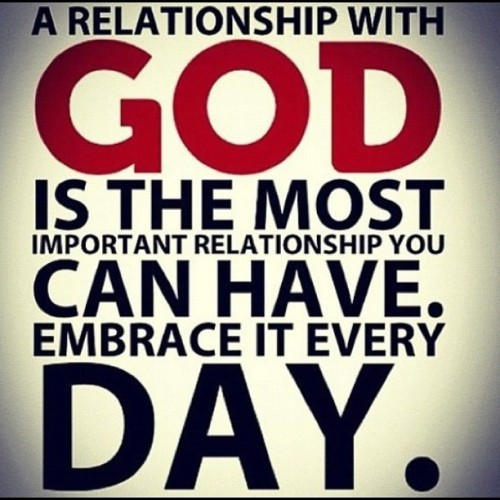 Very true. A relationship with God is more special and important than any relationship you can have here on earth. There is no heartache in a relationship with God like there might be with someone here on earth. Stay close and have a great relationship with our Lord..let us embrace our relationship with God every moment we can!  #God #lord #Jesus #quote #prayer #saying #relationship #relationships #words #truth #creator #pinterest  #christian #life #amen #prayer #spiritual #ig #igers #instagram #instamillion #instagood #heavenlyfather #heaven  (Taken with Instagram)