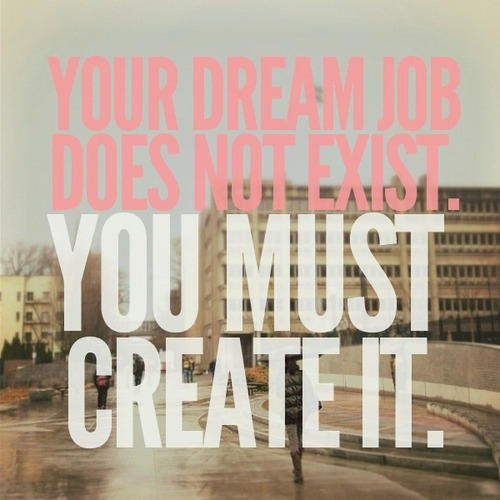 Make your dream job.