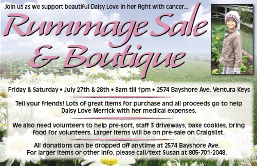 We wanted to remind you about a rummage sale tomorrow and Saturday from 8AM - 1PM @ 2574 Bayshore Ave, Ventura Keys, CA 93001.  All proceeds go to Daisy for treatment.  If you live in the area, come out and rummage!