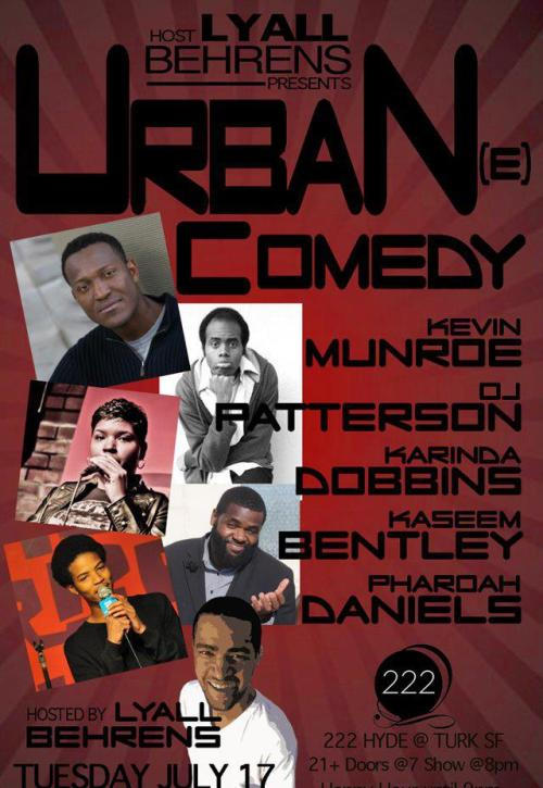 "courtingcomedy:  7/17. Urban(e) Comedy @ 222 Hyde. SF. 8pm. Free. Featuring Kevin Munroe, Karinda Dobbins, Kaseem Bentley, Pharoah Daniels, and OJ Patterson. Hosted by Lyall Behrens. RSVP for free entry: Here.   Urban(e) Comedy is a brand new showcase featuring the top black comedians in the Bay Area that don't fit the typical mold of most African American comics we see today. Hosted by Lyall Behrens (SF Punchline, The Improv). With headliner Kevin Munroe (Cobb's, worked with Tracy Morgan),Kaseem Bentley (voted ""Best Racial Humor You're Not Afraid To Laugh At"" by SF Weekly), Karinda Dobbins (performed stand up on Nickelodeon, opened for W. Kamu Bell) and cast of up and comers. SF Comedy Cellar has a happy hour that goes untill 9:00 PM with $3 wells and draft beers.   Calling all black people!"