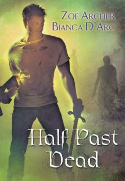 Paul Marron: romance novels hero. Half Past Dead by Zoe Archer and Bianca d'Arc.
