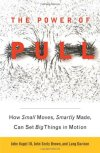 The Power of Pull: How Small Moves, Smartly Made, Can Set Big Things in Motion  John Hagel  III  ★★☆☆☆  Repetitive.  I had heard relatively good things about this book so I was excited to read it when I saw it as recommended reading for a summer class. However, I was really disappointed by the circular logic, repetitiveness and lack of novel examples. Not to mention that the book itself is an inadequate summary of 87% of the books I've read for this project.  There are a few nuggets of smart thinking and inspiration in the book, but they are buried deep under repetitive paragraphs and chapters.