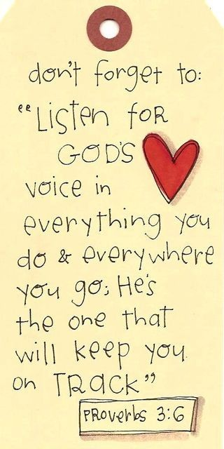 ohhmylovequotes:  dont forget to liten to God's voice in everything