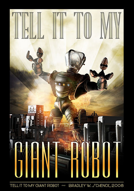 breakfastcookie:  lotsofpopfarts:  Tell it to My Giant Robot by ~BWS  Giant robots are the future.