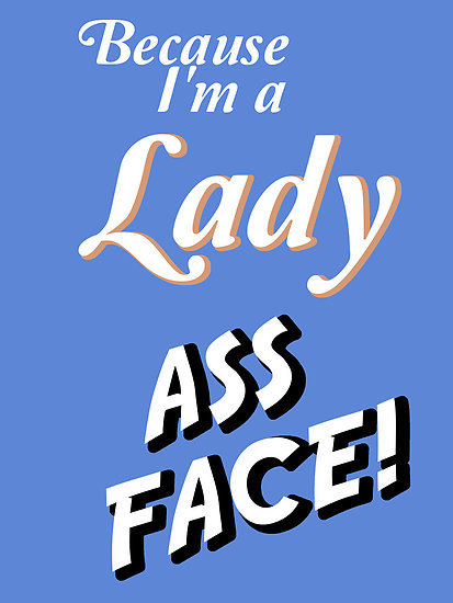 """Because I'm a LADY"" by nimbusnought 