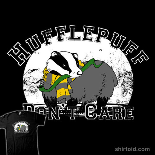Hufflepuff Don't Care available at RedBubble
