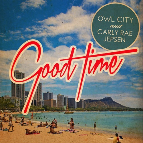 Owl City feat. Carly Rae Jepsen - Good Time