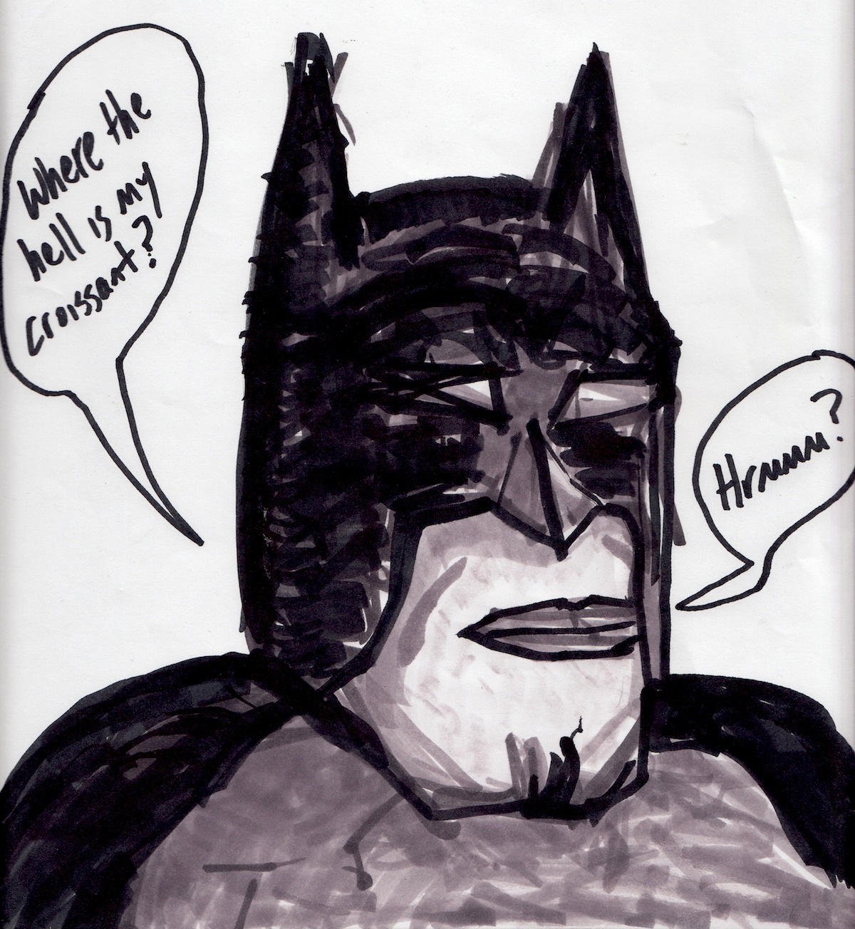 This French Batman Can Be Snippy ————————————- I don't know… it's a statement or something about the whole Batman Incorporated thing… like Batmen in other countries… maybe Bruce didn't really have time to screen them all real well… yeah that's what is going on here… I'm not making stereotypes about French people… and maybe someone should just get him his croissant… hrmmm? Also his costume is lopsided because he isn't a very good Batman.  It isn't because he is French and it certainly isn't because I'm pretty bad at art. The cape is just a few large towels sewn together.  At least the guy can sew.