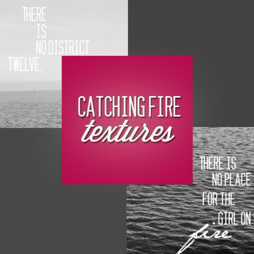 avengingthetributes:  Catching Fire Inspired Textures by avengingthetributes This pack includes 12 large textures all inspired by Catching Fire. Each texture is at least 500px in width. It would be nice if you liked/reblogged if you use/download! DOWNLOAD HERE.
