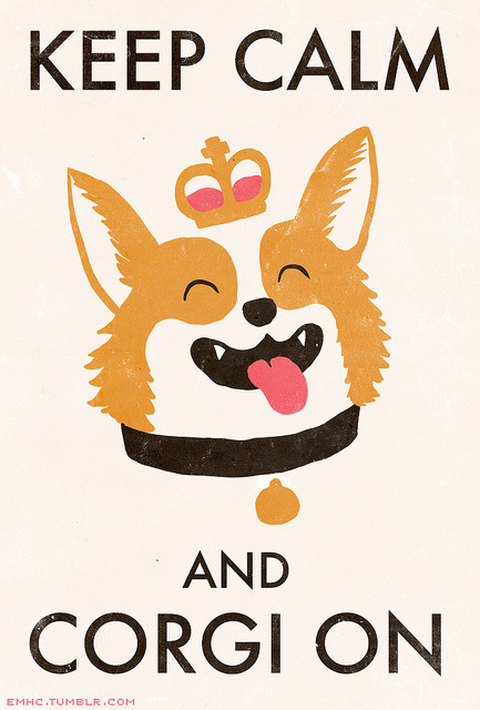 corgiaddict:  Keep Calm And Corgi On!