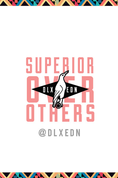 dlxedn:  SUPERIOR OVER OTHERS - @DLXEDN