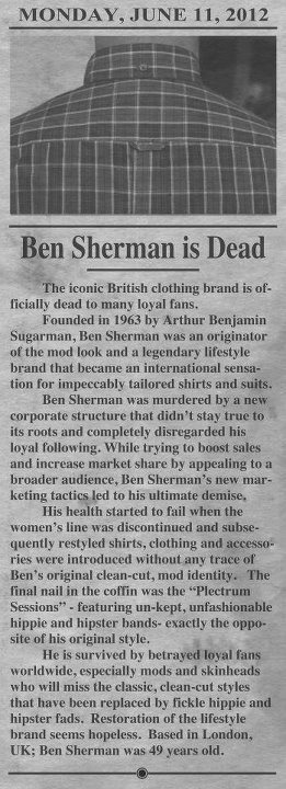 weekendservice:  Ben Sherman is dead.