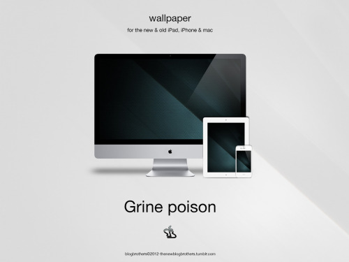 thenewblogbrothers:  Grine-poison Wallpaper pour votre mac, ipad* et iphone.  Download: http://cl.ly/1D2x0X1n3X271K3a2j1D *: for the new iPad and iPad 1&2.