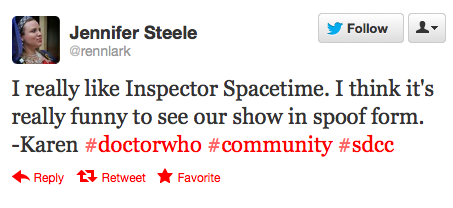 @rennlark: I really like Inspector Spacetime. I think it's really funny to see our show in spoof form. -Karen ‪#doctorwho‬ ‪#community‬ ‪#sdcc