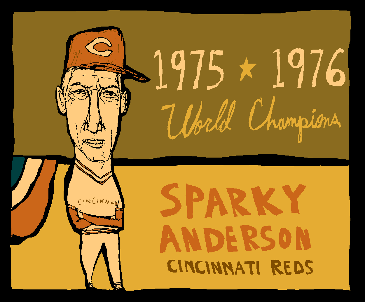 Sparky Anderson Cincinnati Reds Sparky Anderson of the Big Red Machine Cincinnati Reds… For more detail go to http://baseball-art.blogspot.com/2012/04/heres-sparky-anderson.html