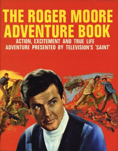 The Roger Moore Adventure Book (1966) Source: The Paul Pert Screen Collection See some classic Roger Moore photographs at Boom Underground, who is posting them as part of a month-long series on Hunks We Were Hot For, male heart-throbs from the 1960s & 70s.