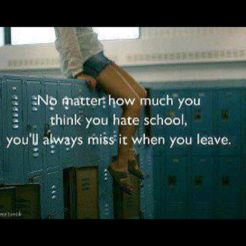 #true #fact #miss #school  (Taken with Instagram)