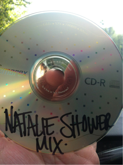 "You can only imagine what a treat it is to find ""Natalie's shower mix"" circa 2006 in my car on the way home from my Sunday Funday."