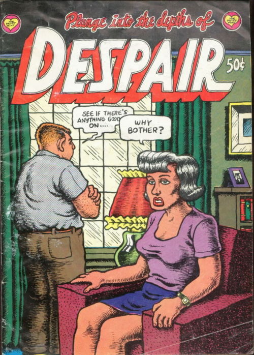 Despair, underground comic book cover, circa 1970Cover art: R. Crumb Source: Vintage Sleaze