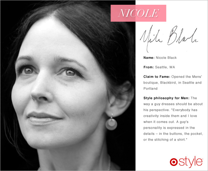 Meet Our Third Guest Editor for July Seattle-based Nicole Black is buyer and owner of influential menswear mecca Blackbird.  We love her keen eye to detail and refreshing philosophy on men's style.
